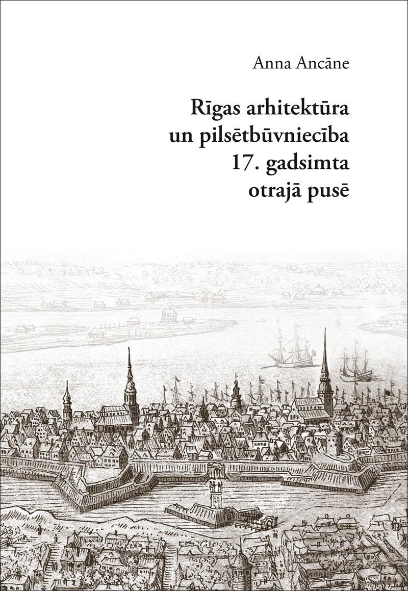 Rīgas arhitektūra un pilsētbūvniecība <br> 17. gs otrajā pusē